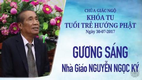 Gương Sáng 15: Nhà giáo Nguyễn Ngọc Ký