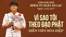 Vì Sao Tôi Theo Đạo Phật 11: Diễn viên Hòa Hiệp