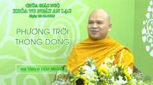 Phương Trời Thong Dong 7: ĐĐ. Thích Giác Hoàng